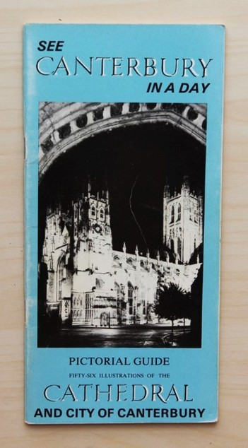 SEE CANTERBURY IN A DAY. Pictorial guide to the Cathedral and city. Tourist handbook.