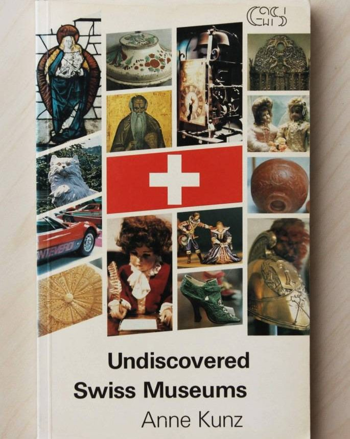 UNDISCOVERED SWISS MUSEUMS. A remarkable museum guidebook to remarkable Swiss collections