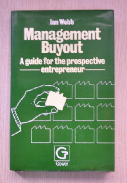 MANAGEMENT BUY-OUT. A guide for the prospective entrepreneur