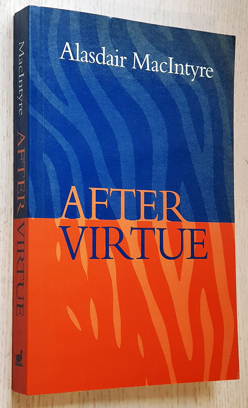 AFTER VIRTUE. A study in moral theory