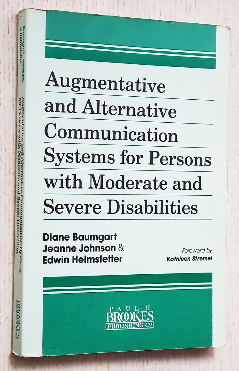 AUGMENTATIVE AND ALTERNATIVE COMMUNICATION SYSTEMS FOR PERSONS WITH MODERATE AND SEVERE DISABILITIES