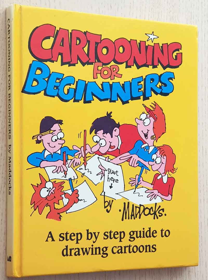 CARTOONING FOR BEGINNERS. A step by step guide to drawing cartoons