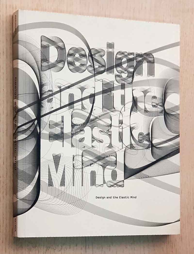 DESING AND THE ELASTIC MIND. Museum of Modern Art, New York.