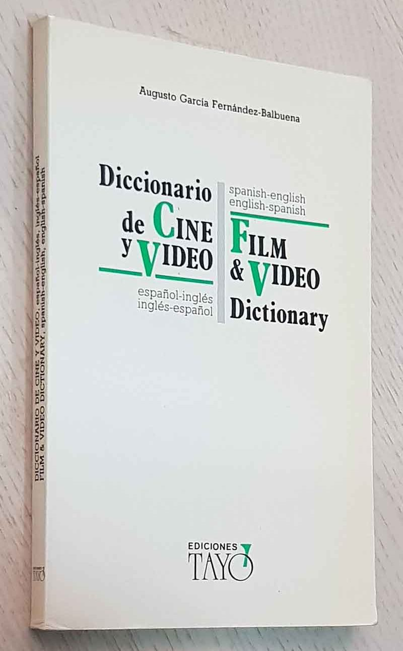 DICCIONARIO DE CINE Y VÍDEO español-inglés inglés-español. FILM & VIDEO DICTIONARY spanish-english english-spanish