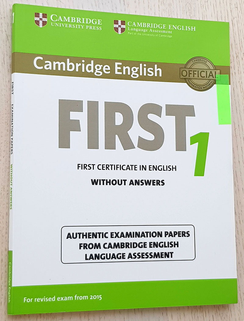 Cambridge English. FIRST 1. First certificate in English. without ANSWER 1: (FCE Practice Tests)