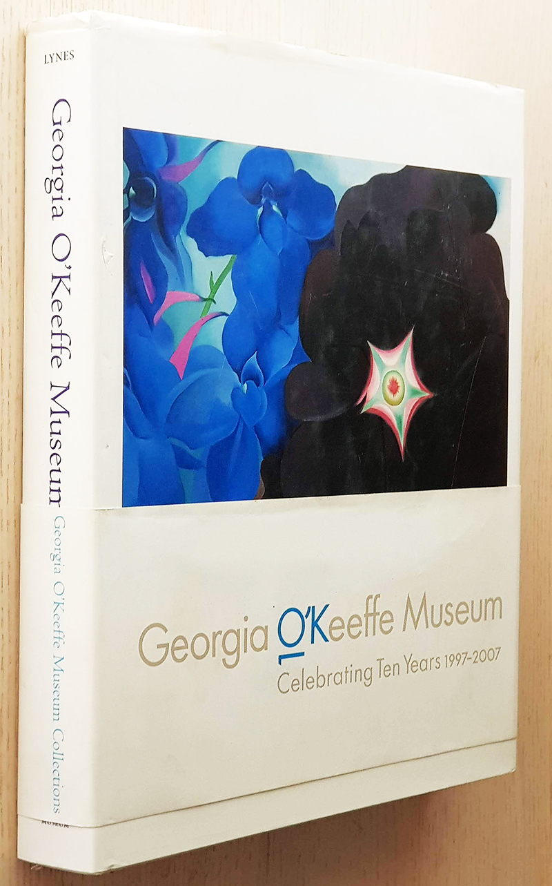 GEORGIA O´KEEFFE MUSEUM COLLECTIONS. Celebrating Ten Years 1997-2007