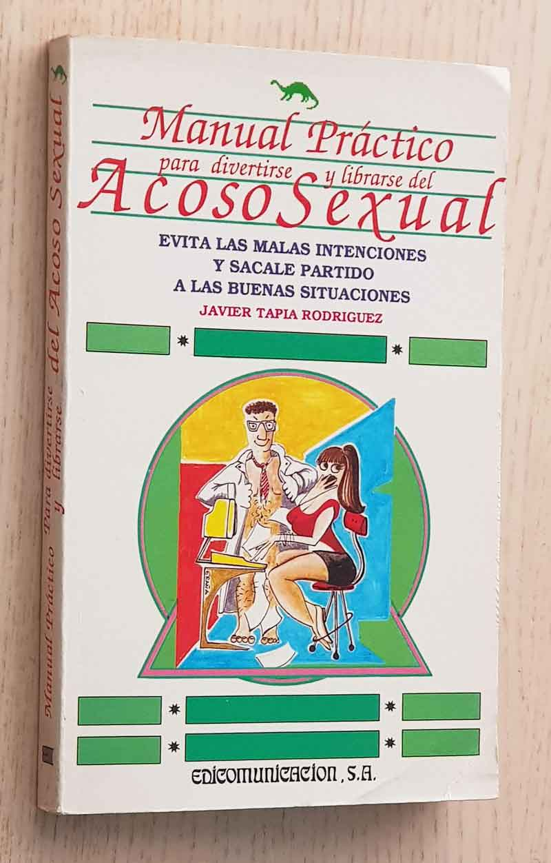 MANUAL PRÁCTCO PARA DIVERTIRSE Y LIBRARSE DEL ACOSO SEXUAL
