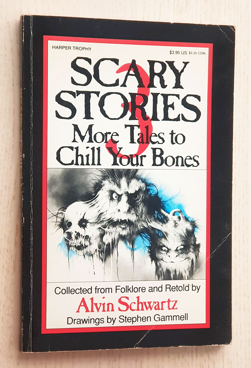 SCARY STORIES 3. More Tales to Chill Your Bones