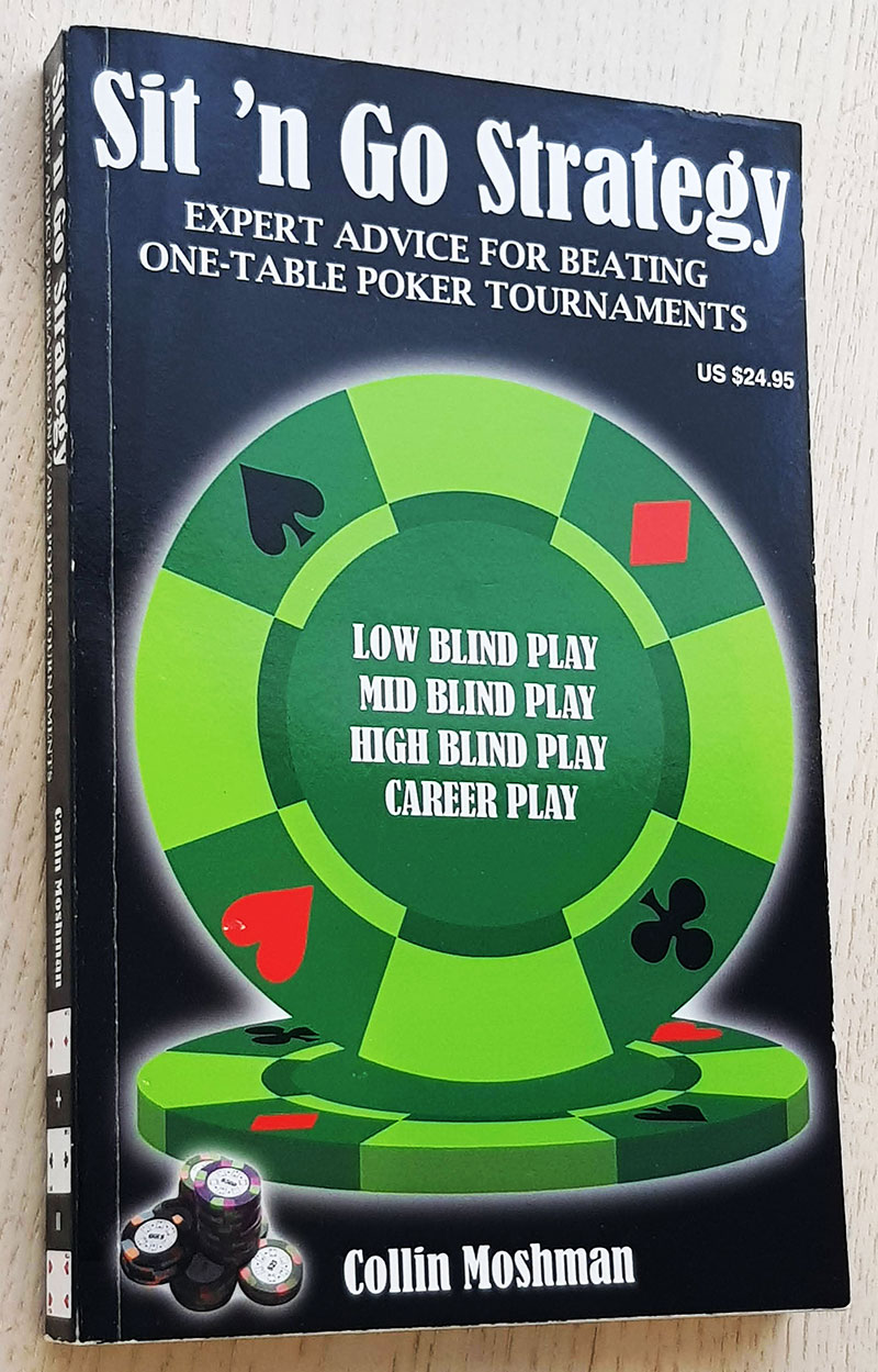 SIT ' N GO STRATEGY. Expert Advice For Beating One-Table Poker Tournnaments