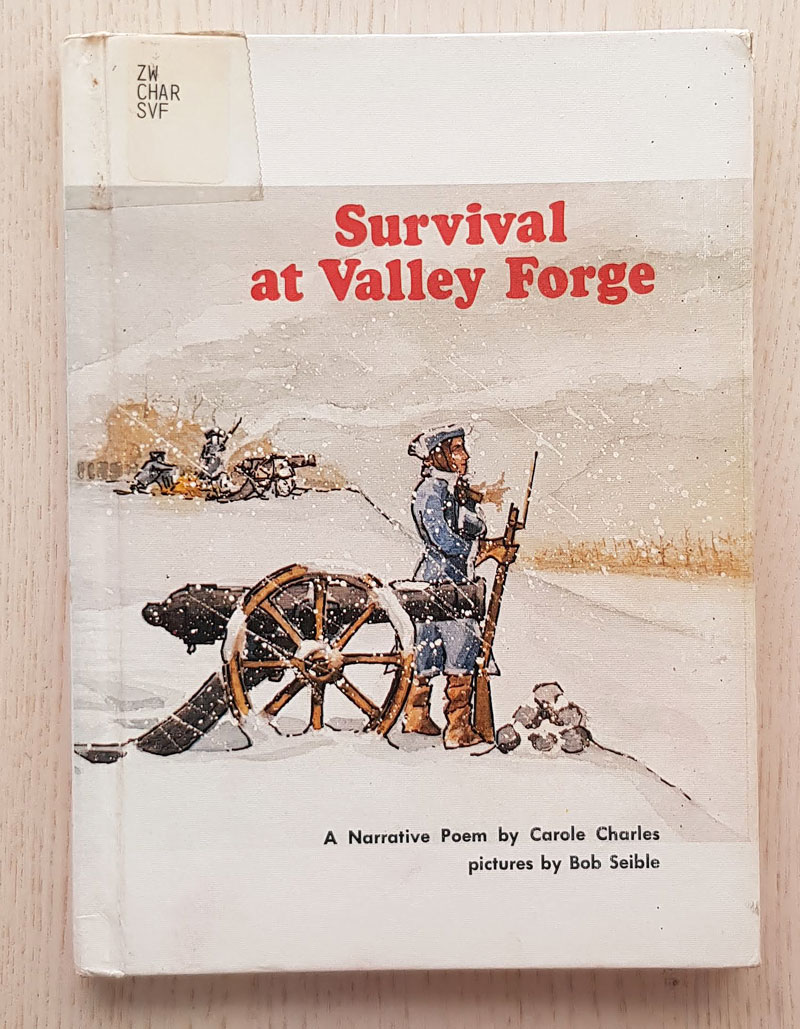 SURVIVAL AT VALLEY FORGE.  (Ed. The Child's World, 1975)